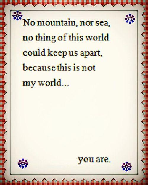 Eres mi mundo Citas, eres mi todo 13
