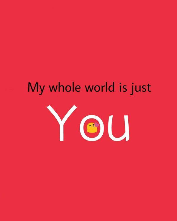 Eres mi mundo Citas, eres mi todo 16